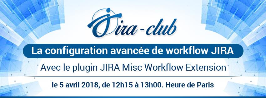 La configuration avancée de workflow avec le plugin JIRA Misc Workflow Extension (Webinar)