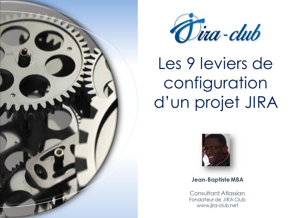 Les 9 leviers de la configuration de projet JIRA