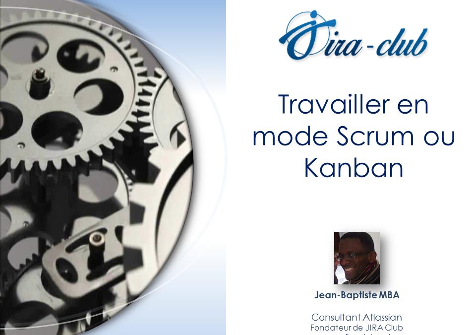 Travailler en mode Scrum ou Kanban avec JIRA Software